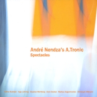 André Nendza´s A.tronic | Spectacles