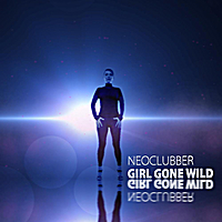 Neoclubber | Girl Gone Wild