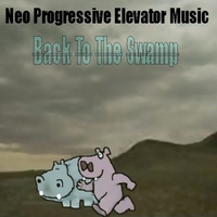 Neo Progressive Elevator Music | Back to the Swamp