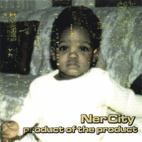 NerCity | Product of The Product