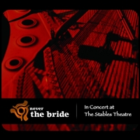 Never the Bride | In Concert At the Stables Theatre