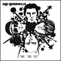 The Neverwills | Talk Talk Fast