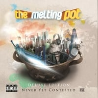 Never Yet Contested | The Melting Pot (Deluxe Edition)