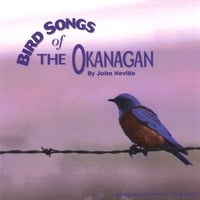 John Neville | Bird Songs Of The Okanagan
