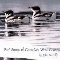 John Neville | Bird Songs of Canada's West Coast