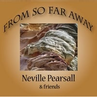 Neville Pearsall | From So Far Away