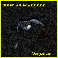 New Armaillis | I Hate Your Cat