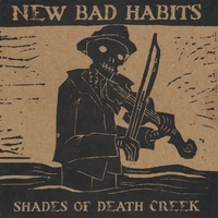 New Bad Habits | Shades of Death Creek