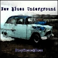 New Blues Underground | Stop These Blues