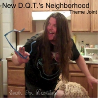 New D.Q.T. | New D.Q.T.'s Neighborhood Theme Joint