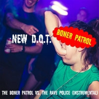 New D.Q.T. | The Boner Patrol vs. the Rave Police (Instrumental)