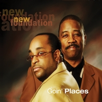 New Foundation | Goin' Places