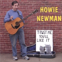 Howie Newman | Trust Me, You'll Like It