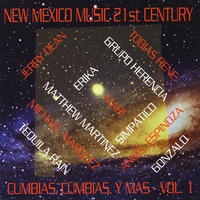Various Artists | New Mexico Music 21st Century: Cumbias, Cumbias, Y Mas, Vol. 1