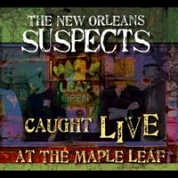 New Orleans Suspects | Caught Live At the Maple Leaf