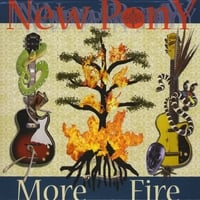 New Pony | More Fire