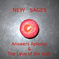 New Sages | Answers Aplenty & the Love of the Gun