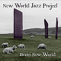 New World Jazz Project | Brave New World