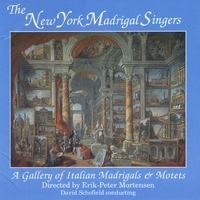 The New York Madrigal Singers, Erik-Peter Mortensen & David Schofield | A Gallery of Italian Madrigals & Motets