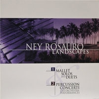 Ney Rosauro | Landscapes: Mallet Solos & Duets and Percussion Concerti