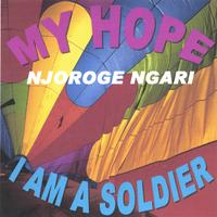 Njoroge Ngari | MY HOPE , GEITHIA MUNDU (english vasion)  song number 6, &  I AM A SOLDIER