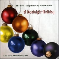 New Hampshire Gay Men's Chorus | A Nostalgic Holiday