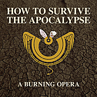 Mark Nichols, Erik Davis & San Francisco Cast | How to Survive the Apocalypse: A Burning Opera