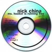 Nick China | Ms. Hooker Is Running Free