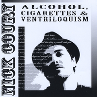 Nick Coury | Alcohol, Cigarettes & Ventriloquism