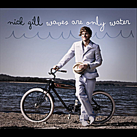 Nick Gill | Waves Are Only Water