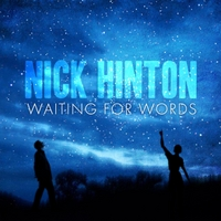 Nick Hinton | Waiting for Words