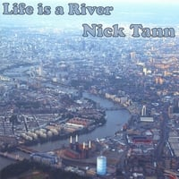 Nick Tann | Life is a River