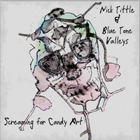 Nick Tittle & Blue Tone Valleys | Screaming for Candy Art