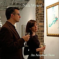 Nick Wyard | An Acquired Taste