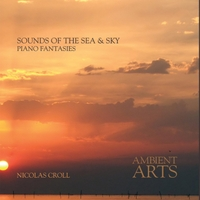 Nicolas Croll | Sounds of the Sea and Sky: Piano Fantasies