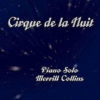 Merrill Collins | Cirque de la Nuit , piano solo - Single