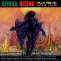 Nicole Mitchell/Black Earth Ensemble | Afrika Rising