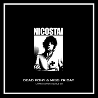 Nico Stai | Dead Pony & Miss Friday