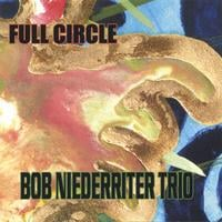 Bob Niederriter Trio | Full Circle