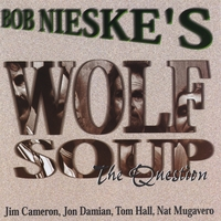 Bob Nieske's Wolf Soup | The Question