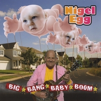 Nigel Egg | Big Bang Baby Boom