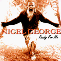 Nigel George | Ready For Me