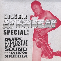 Various Artists | NIGERIA AFROBEAT SPECIAL: The New Explosive Sound In 1970's Nigeria