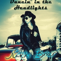 Nikki Briar | Dancin' In the Headlights
