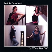 Nikki Schwarz | Use What You Got
