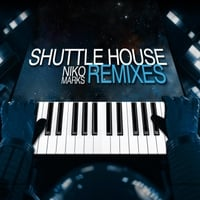 Niko Marks | Shuttle House Remixes
