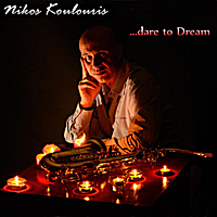 Nikos Koulouris | ...Dare to Dream
