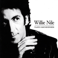 Willie Nile | Places I Have Never Been