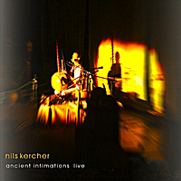 Nils Kercher | Ancient Intimations Live