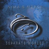 Nima & Merge | Separate Worlds